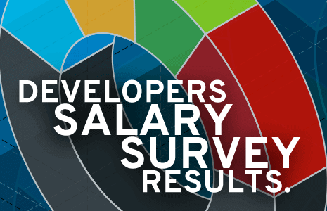 Developer salary survey results are published. Download to see the results.